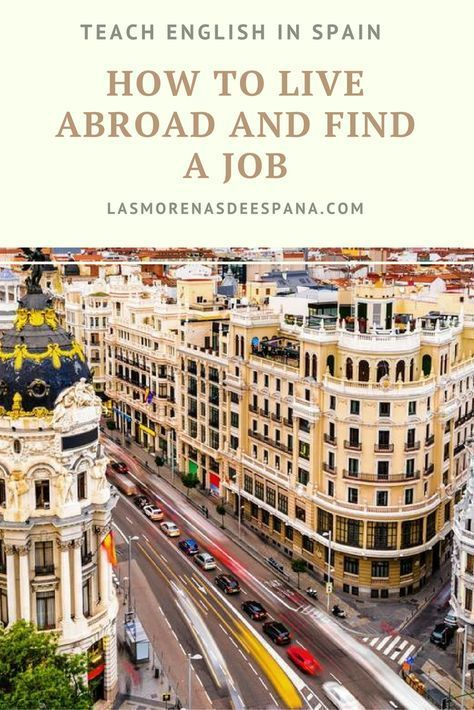 Teach English In Spain How To Live Abroad Find A Job Las Morenas De Espana Teaching English Abroad Living Abroad Teach Abroad