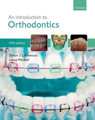 An Introduction To Orthodontics Simon J Littlewood Laura Mitchell Orthodontics Laura Mitchell Dental Student