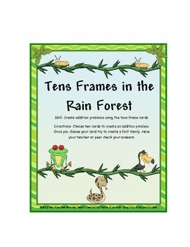 Tens Frames in the Rain Forest Skill: Create addition problems using the tens frame cards. There are four different characters to use. Which makes...