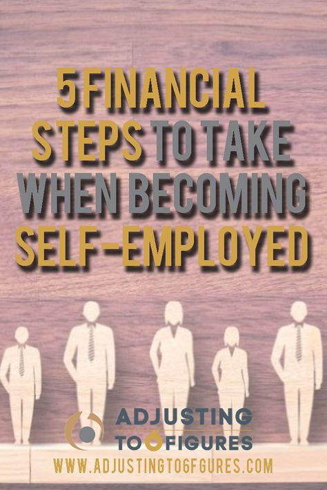 5 Financial Steps To Take When Becoming Self Employed A Career As A Self Employed Independent Insurance Adjuster Has Ma Financial Money Envelope System Self