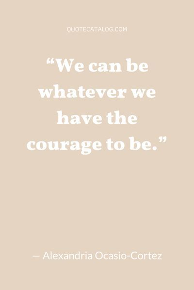 Quote On Having Courage Quote Catalog Courage Quotes Quotes Inspirational Positive Wisdom Quotes Life