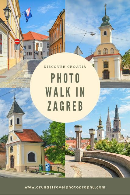 Discover Croatia Photo Walk In Zagreb Croatia Europe Travel Zagreb