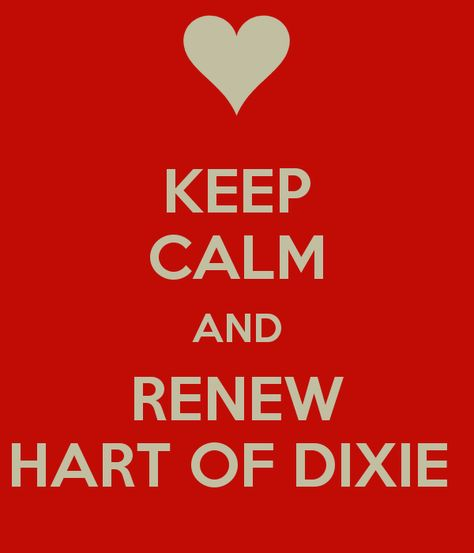 KEEP CALM AND RENEW HART OF DIXIE