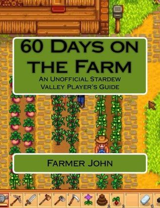 Pdf Download 60 Days On The Farm An Unofficial Stardew Valley Player S Guide By Farmer John Free Epub Stardew Valley Akasia Pdf Download