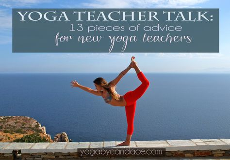 Yoga teacher talk: 14 pieces of advice for new and prospective yoga teachers. Join the discussion at forum.yogabycandace.com