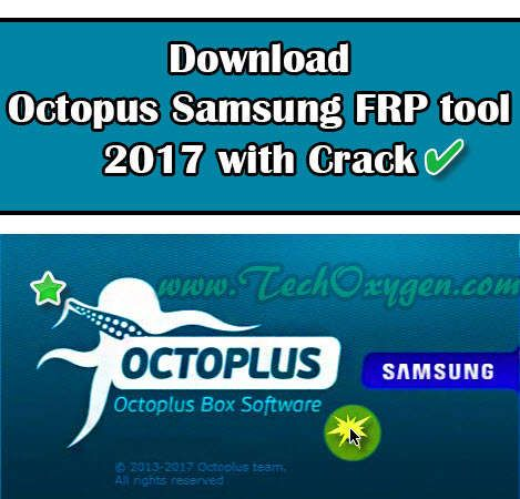 Download Octopus Samsung FRP Tool 2017 Latest Version Free