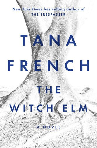 Read Download The Witch Elm By Tana French For Free Pdf Epub