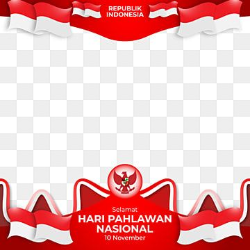 Frame Border Merah Putih Hari Pahlawan Republik Indonesia Hari Pahlawan Hari Pahlawan Nasional Pahlawan Png And Vector With Transparent Background For Free D Free Vector Graphics Collage Template Flower Frame