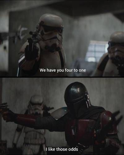 I Like Those Odds Mandalorian Meme Template And Creator Top