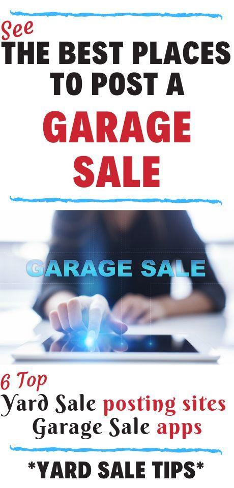 Yard Sale Advertising Top 6 Places To Post A Yard Sale Online Or Find Yard Sales Online Garage Sales Garage Sale Tips Garage Sale Advertising