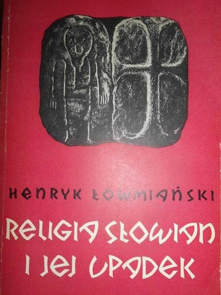 Religia Slowian I Jej Upadek Henryk Lowmianski 7663044789 Oficjalne Archiwum Allegro History Lee Child Books