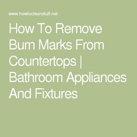 Burn Marks From Countertops
