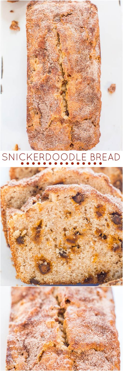 Snickerdoodle Bread - Bread that tastes like snickerdoodle cookies!! Loaded with cinnamon chips and a cinnamon-sugar crust!