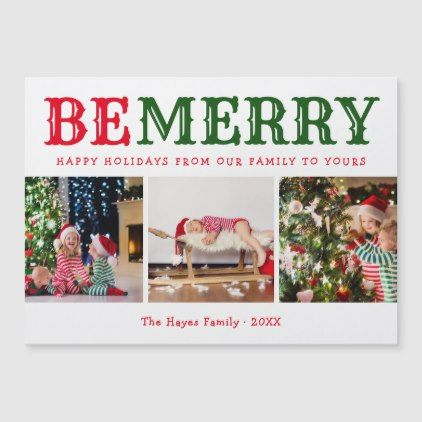 Be Merry 3 Photo Collage Magnetic Christmas Card Zazzle Com Christmas Card Collage Holiday Cards Holiday Design Card