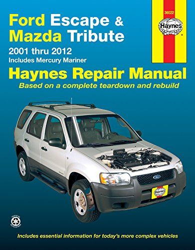 Download Pdf Ford Escape And Mazda Tribute 20012012 With Mercury Mariner Repair Manual Automotive Repair Man Ford Explorer Repair Manuals Mercury Mountaineer