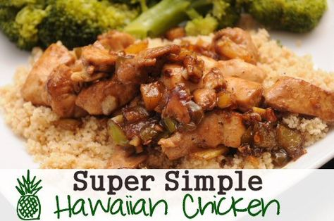 Super Simple Hawaiian Chicken Recipe (take out oil, cornstarch and water ... serve over brown and wild rice - Phase 1 - Fast Metabolism Diet)