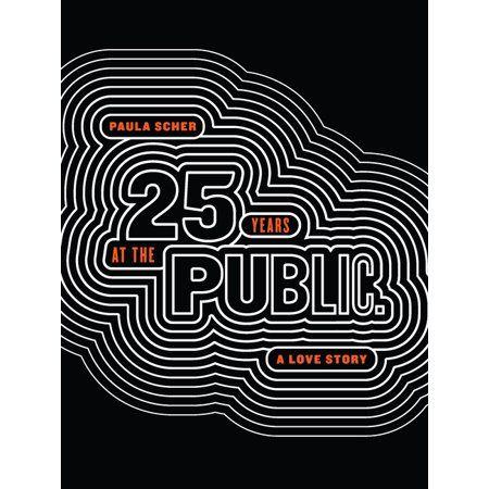 Paula Scher Twenty Five Years At The Public A Love Story Walmart Com Paula Scher Art Design Cinema Art