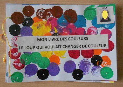 LIVRE LE LOUP QUI VOULAIT CHANGER DE COULEUR Un livre sur les couleurs et les traces en petite section