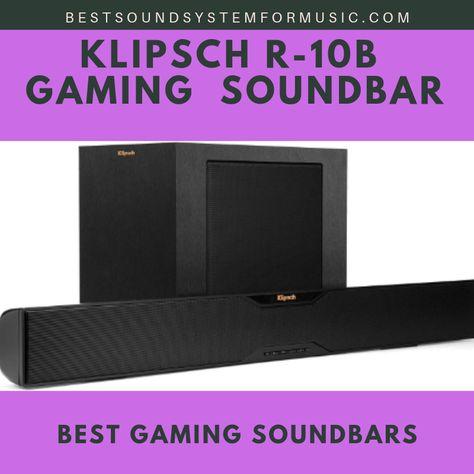 Klipsch R-10B gaming Soundbar  Top 10 Best Gaming Soundbars - Best Sound System For Music