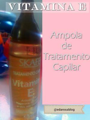 Tratamento Capilar Ampola De Vitamina E Da Skafe Com Imagens