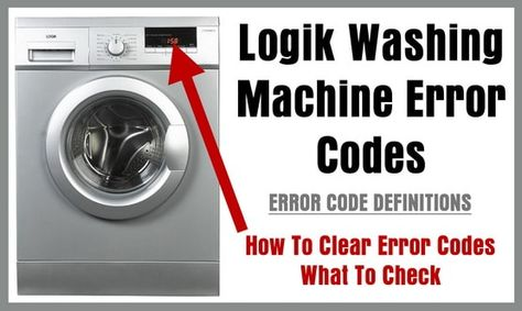Logik Washing Machine Error Codes How To Clear Washing Machine