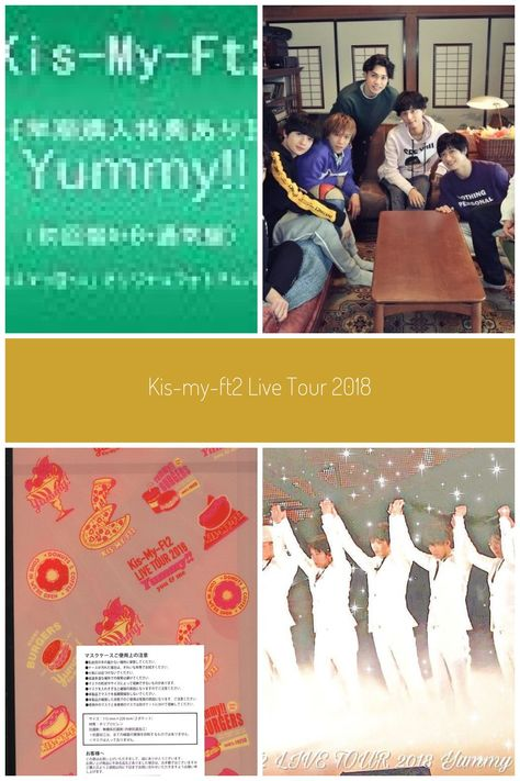Kis-My-Ft2 LIVE TOUR 2018 Yummy!! youme #kis-my-ft2 yummy