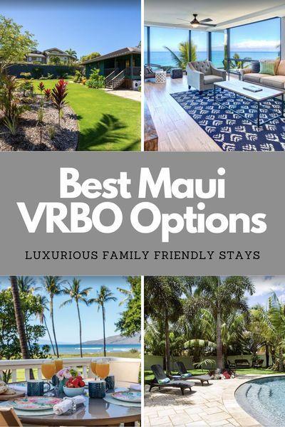 Vrbo Maui Ten Amazing Destinations For Families Vrbo Maui Hawaii Vacation Maui