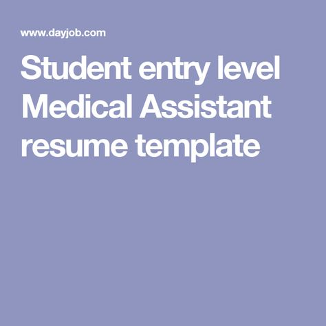 Student entry level Medical Assistant resume template Resume - medical assistant resume entry level