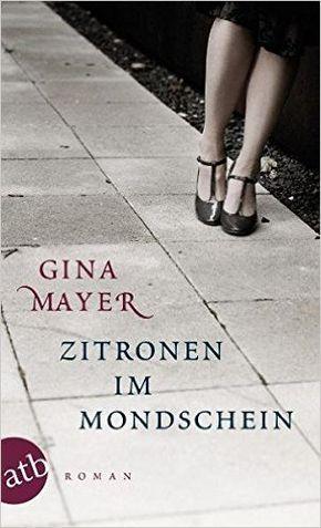 Zitronen Im Mondschein Roman Amazon De Gina Mayer Bucher Mondschein Romane Bucher