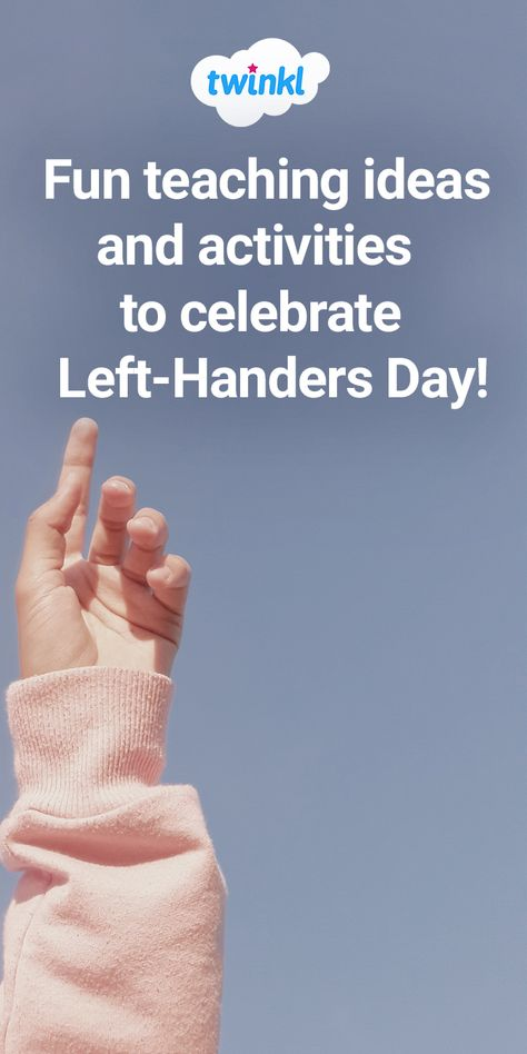 Fun Teaching Ideas and Activities to Celebrate Left-Handers Day!