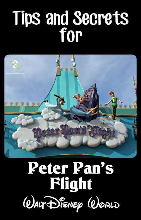 Tips and Secrets for Peter Pan's Flight. Pin now if you are going to WDW!