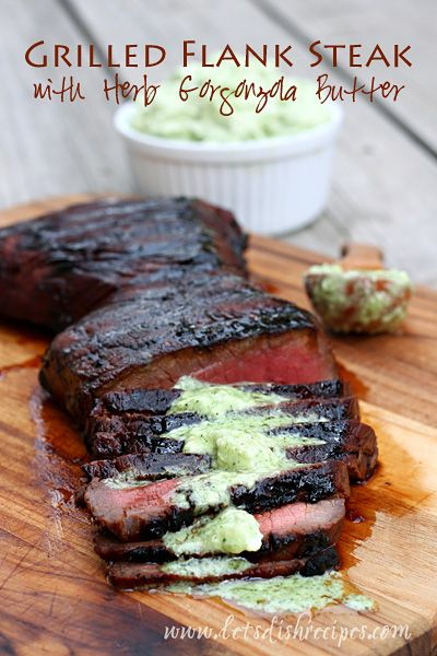 Marinated Grilled Flank Steak with Herb Gorgonzola Butter on MyRecipeMagic.com