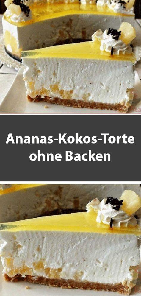 Ananas Kokos Torte Ohne Backen Torte Ohne Backen Backen Kuchen Ohne Backen