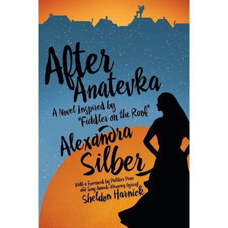 After Anatevka A Novel Inspired By Fiddler On The Roof Walmart Com Novels Hardcover Fiddler On The Roof