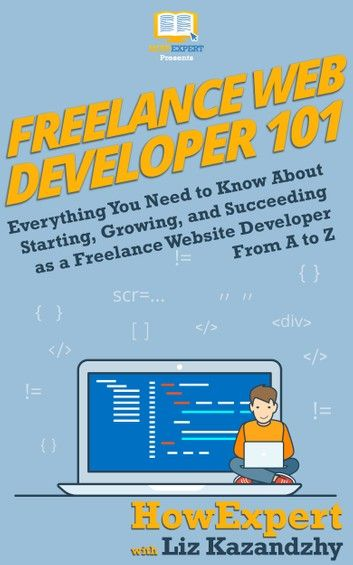 Freelance Web Developer 101 How To Start Grow And Succee In 2020 Freelance Web Developer Web Development Interactive Websites