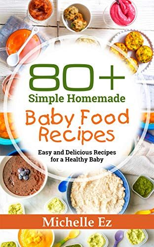 80 Simple Homemade Baby Food Recipes Easy And Delicious Recipes