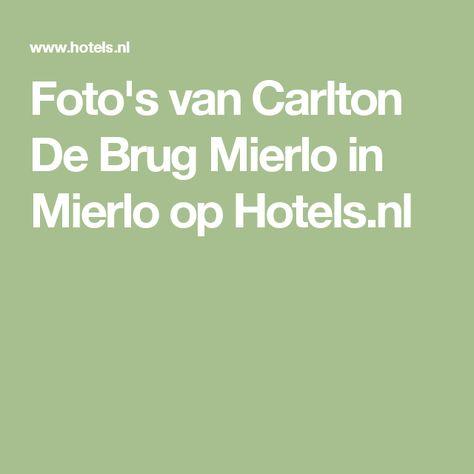 Foto's van Carlton De Brug Mierlo in Mierlo op Hotels.nl