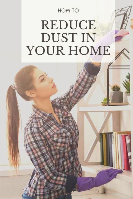 How To Reduce Dust In Your Home Use These Life Hacks To Get Rid Of Excess Dust In The Air And On Surfaces There Are Tips F Cleaning Hacks Cleaning Life
