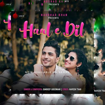Haal E Dil Sundeep Gosswami In 2020 Music Labels Lyrics Mp3 Song