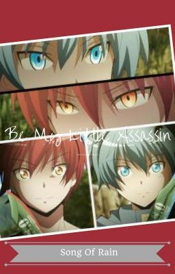 Be My Little Assassin Karma X Reader X Nagisa Assassination Classroom Assassin Anime