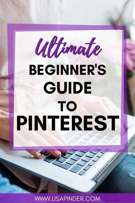 Complete guide to Pinterest for Beginners