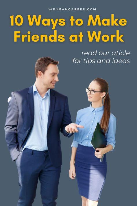 10 Ways to Make Friends at Work