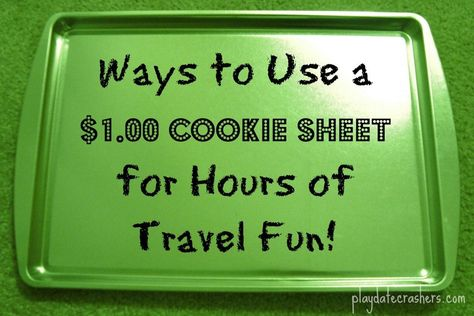 Use a $1.00 cookie sheet to entertain your kids in the car!  Add magnets to puzzle pieces or paper dolls. Use as lap table.  Use with alphabet magnets.