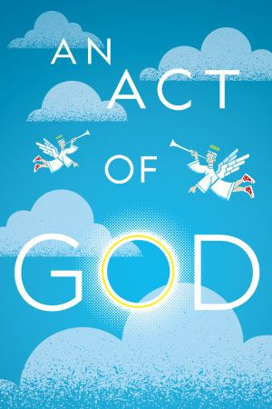 An Act of God. Arizona Theatre Company.