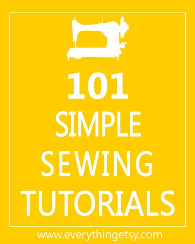101 Simple Sewing Tutorials - These are awesome projects for an evening of sewing! EverythingEtsy.com #sewing #sew #patterns