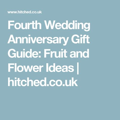 4th Wedding Anniversary Gift Guide Fruit And Flower Ideas