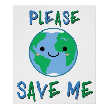 Please Save Me Earth Day Poster Zazzle Com Earth Day Posters Planet Poster Save Planet Earth