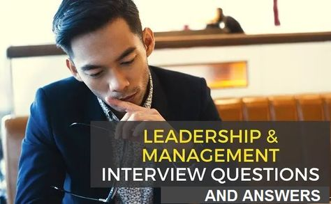 6 Leadership & Management Interview Questions and Perfect Answers