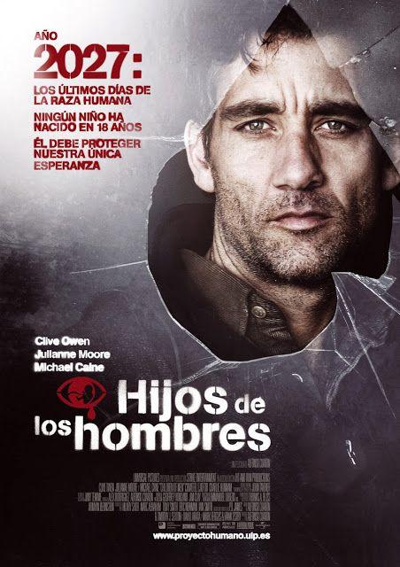 Hijos De Los Hombres Alfonso Cuaron Peliculas De Ciencia Ficcion El Nino Pelicula Cine Y Literatura