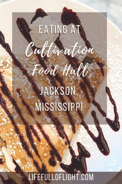 Review Of Cultivation Food Hall In Jackson Mississippi In 2020 Food Food Hall Sweet Crepes